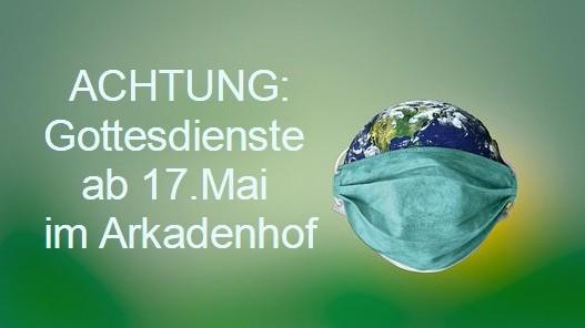 Unsere GOTTESDIENSTE finden ab Sonntag 17. Mai unter FREIEM HIMMEL statt